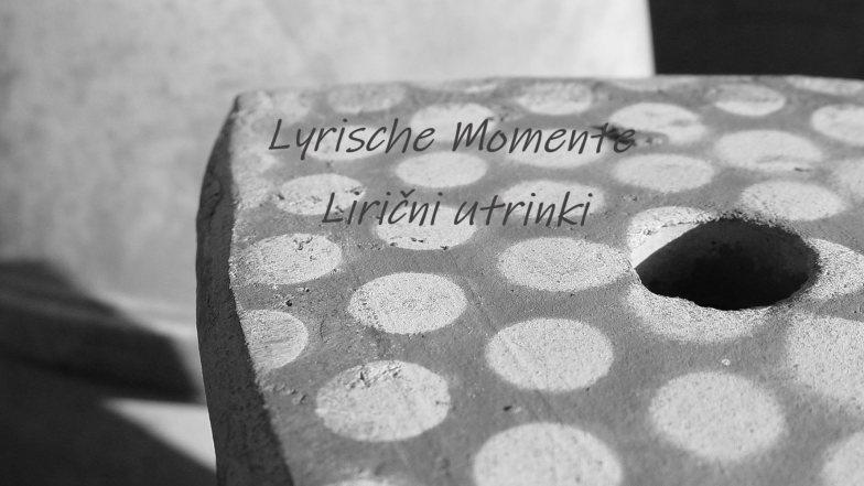 Lyrische Momente I Lirični utrinki