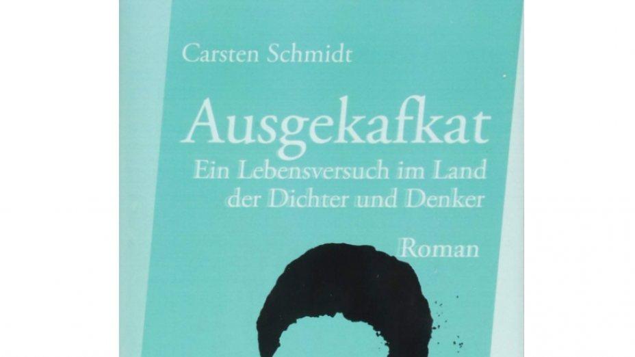 Carsten Schmidt - Ausgekafkat
